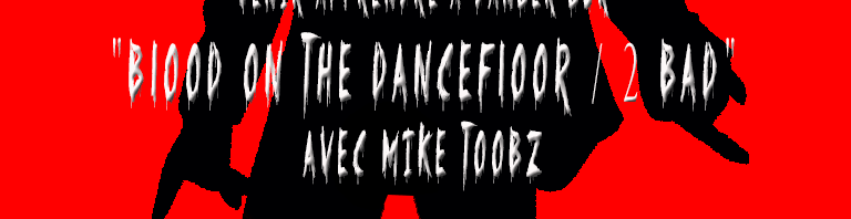 "VENEZ APPRENDRE ""BLOOD ON THE DANCEFLOOR/2 BAD"" AVEC MIKE TOOBZ"